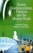 Islamic Fundamentalism, Pakistan and the Muslim World: Chadda Kusum Lata