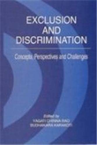 Exclusion and Discrimination : Concepts Perspectives and Challenges: Edited by Yagati Chinna Rao ...