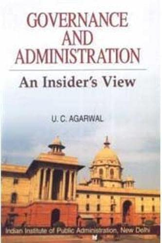 Governance and Administration: Agarwal U.C.