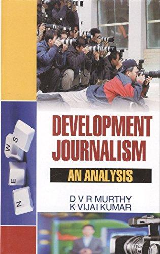 Development Journalism: Kumar K. Vijai