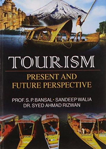 Tourism Present and Future Perspective: S.P. Bansal, Sandeep