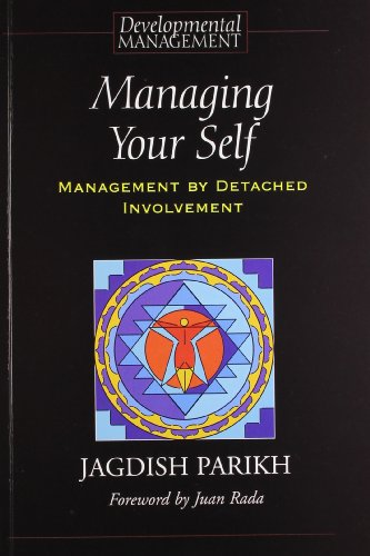 9788184620368: Managing Your Self: Management By Detached Involvement [paperback] [Jan 01, 2011]
