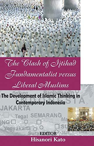 9788184651409: The Clash of Ijtihad: Fundamentalist Versus Liberal Muslims