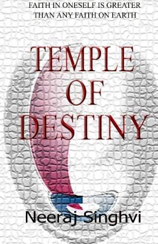 Temple of Destiny: Neeraj Singhvi