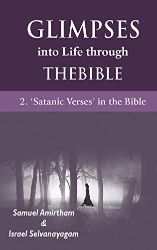 Glimpses into Life Through the Bible : Selvanayagam Israel Amirtham