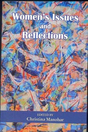 Women's Issues and Reflections: Editor : Christina Manohar