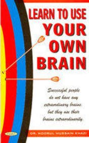 Learn to Use Your Own Brain: Dr Noorul Hussain Khazi