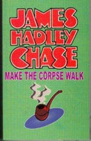 Make the Corpse Walk: James Hadley Chase