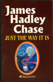 Just The Way It Is (8184680546) by James Hadley Chase