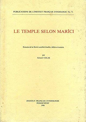 Le temple selon Marici extraits de la Marici-Samhita etudies, edites et traduits par G. Colas: G. ...