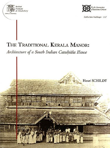 9788184701890: The Traditional Kerala Manor: Architecture Of A South Indian Catuhsala House