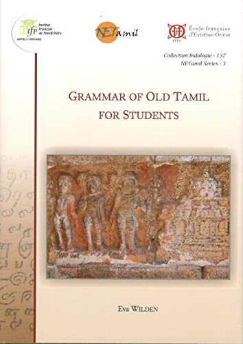A Grammar of Old Tamil for Students - Eva Wilden