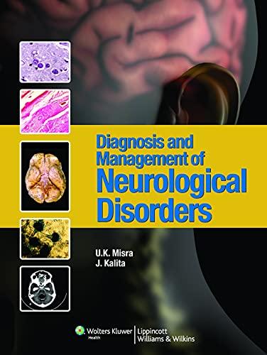 Diagnosis and Management of Neurological Disorders: J. Kalita,U.K. Misra