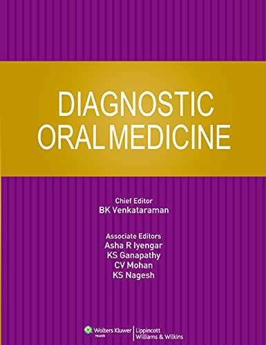 Diagnostic Oral Medicine: B.K. Venkataraman, Asha R. Iyengar, K.S. Ganapathy, C.V. Mohan & K.S. ...