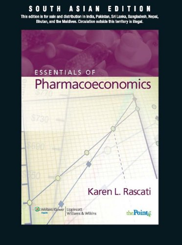Essentials of Pharmacoeconomics: Karen Rascati