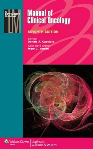 Manual of Clinical Oncology (Seventh Edition): Dennis A. Casciato & Mary C. Territo (Eds)