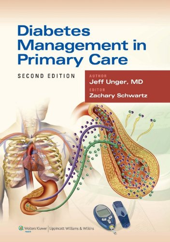 Diabetes Management in Primary Care (Second Edition): Jeff Unger (Author) & Zachary Schwartz (Ed.)