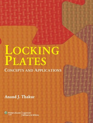 Locking Plates : Concepts and Applications: Anand J. Thakur