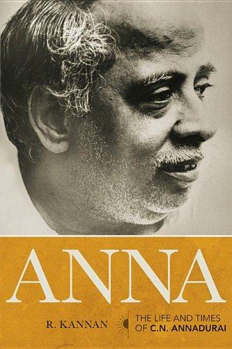 9788184753134: Anna: Life and Times of C.N. Annadurai