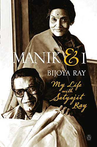 9788184757507: Manik and I: My Life with Satyajit Ray