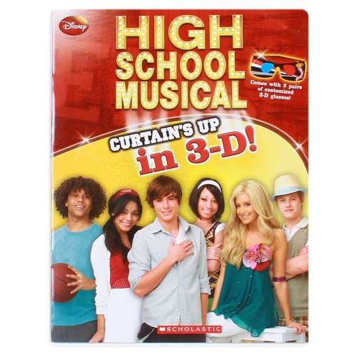 Disney High School Musical: Curtain?s Up in 3-D!: Scholastic