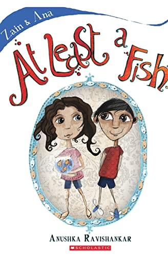At Least a Fish: Anushka Ravishankar (Author) & Shilo Shiv Sulemasn (Ills.)