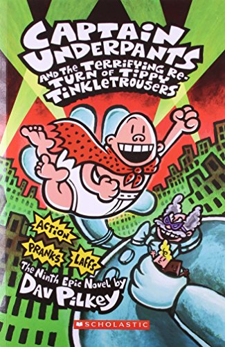 9788184779981: Captain Underpants and the Terrifying Re-Turn of Tippy Tinkle Trousers : The Ninth Epic Novel