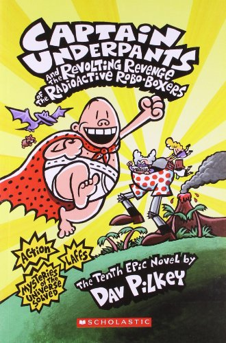 9788184779998: CAPTAIN UNDERPANTS AND THE REVOLTING REVENGE OF THE RADIOACTIVE ROBO-BOXERS