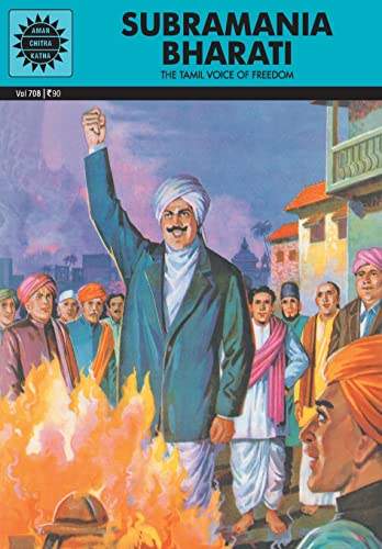 Subramania Bharati: The Tamil Voice of Freedom (Vol. 708): Amar Chitra Katha