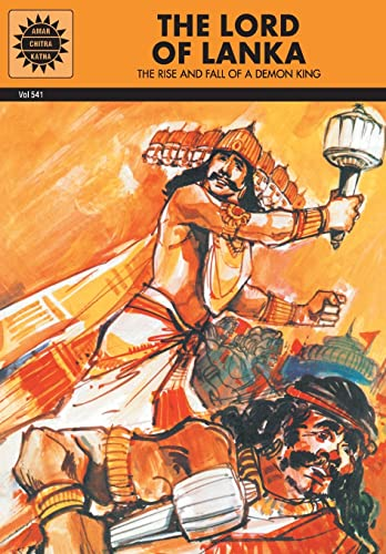 The Lord of Lanka: The Rise and Fail of a Demon King (Vol. 541): Amar Chitra Katha