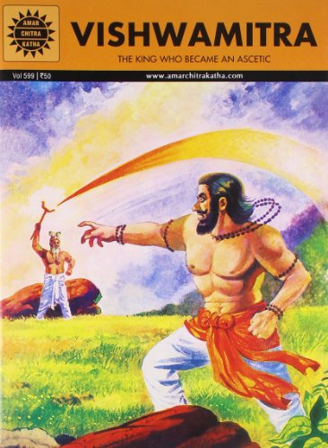 Vishwamitra: The King Who Became an Ascetic (Vol. 599): Amar Chitra Katha