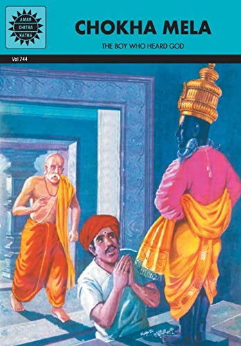 Chokha Mela: The Boy Who Heard God (Vol. 744): Amar Chitra Katha