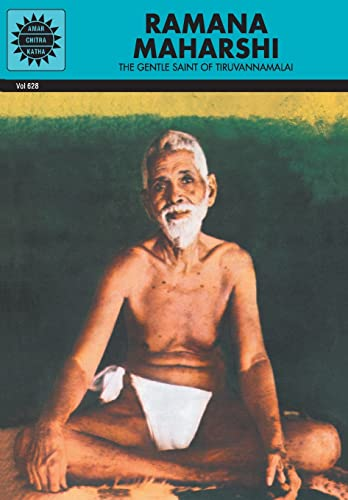 Ramana Maharshi: The Gentle Saint of Tiruvannamalai (Vol. 628): Amar Chitra Katha