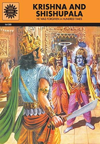 Krishna and Shishupala: He was Forgiven a Hundred Times (Vol. 589): Amar Chitra Katha