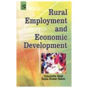 Rural Employment and Economic Development: Gyanindra Dash,Raj Kumar Sahoo