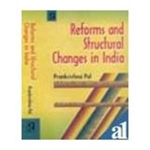 Reforms and Structural Changes in India: Prankrishna Pal