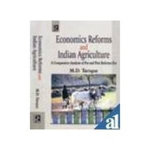 Economic Reforms and Indian Agriculture: A Comparative Analysis of Pre and Post Reform Era: M.D. ...