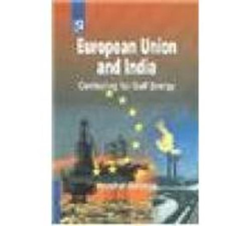 European Union and India: Contesting for Gulf Energy: Vrushal Ghoble