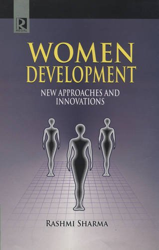 Women Development: New Approaches and Innovations: Rashmi Sharma