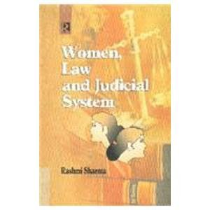 Women, Law and Judicial System: Rashmi Sharma