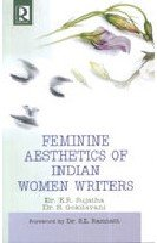 Feminine Aesthetics of Indian Women Writers: Gokilavani S. Sujatha