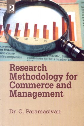 Research Methodology for Commerce and Management: Dr. C. Paramasivan