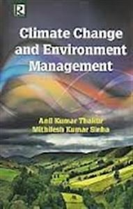 Climate Change and Environment Management: Thakur, Anil Kumar