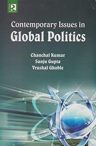 Contemporary Issues in Global Politics: Chanchal Kumar, Sanju