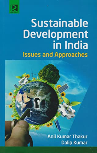 Sustainable Development In India Issues And Approaches: Anil Kumar Thakur,Dalip