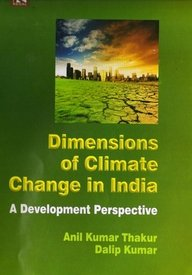 Dimensions Of Climate Change In India A: Anil Kumar Thakur,Dalip