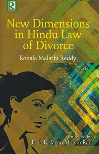New Dimensions in Hindu Law of Divorce: Reddy Konala Malathi