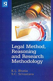 Legal Method, Reasoning and Research Methodology: S.C. Srivastava K.L.