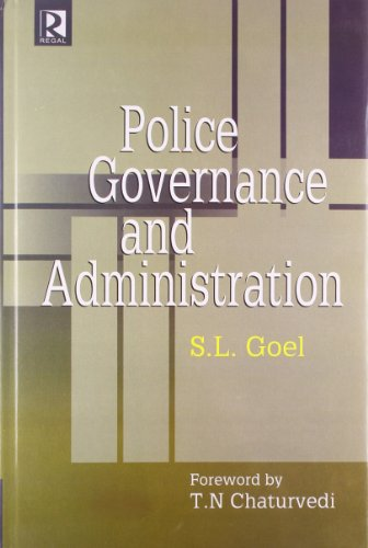 Police Governance and Administration: Chaturvedi T.N. Goel