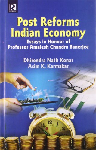 Post Reforms Indian Economy: Essays in Honour: Dhirendra Nath Kona,